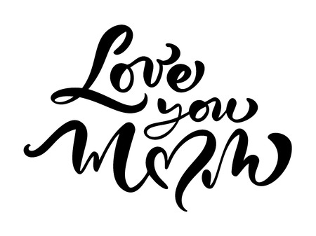 Love you mom vector card. Hand drawn Mother's Day background. Ink illustration. Modern brush calligraphy. Lettering Happy Mothers Day. Hand written holiday text quote. Vectores