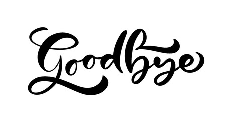 Good Bye handwritten calligraphy lettering modern brush painted letters. Vector illustration. Template for poster, flyer, greeting card, invitation and various design products.