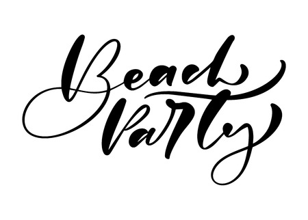 Beach Party hand drawn lettering calligraphy vector text. Fun quote illustration design logo or label. Inspirational typography poster, banner