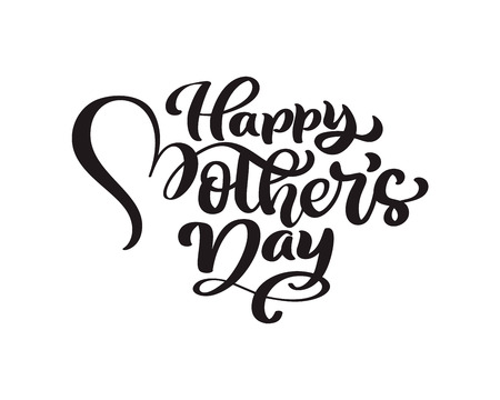 Happy Mothers Day handwritten lettering black vector calligraphy text. Modern vintage lettering phrase. Best mom ever illustration