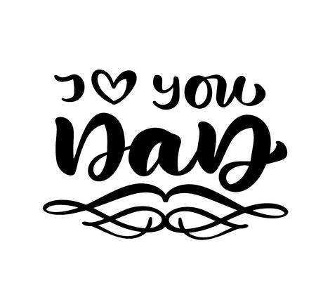 Ti amo papà che segna il testo di calligrafia di vettore nero per la festa del papà felice. Frase scritta a mano dell'iscrizione moderna dell'annata. La migliore illustrazione del papà di sempre Vettoriali