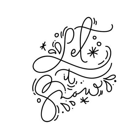 Let it Snow calligraphic hand written monoline Christmas text. Xmas holidays lettering for greeting card, poster, modern winter season postcard, brochure, wall art design Illusztráció
