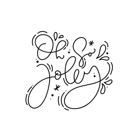 Oh So Jolly calligraphic hand written monoline Christmas text. Xmas holidays lettering for greeting card, poster, modern winter season postcard, brochure, wall art design