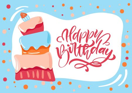 Happy Birthday calligraphic lettering text for invitation with sweet cake. Vector illustration. Stockfoto - 132237585