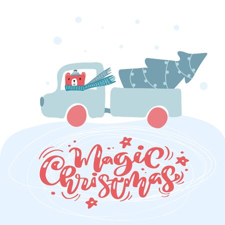 New year truck in winter snow with bear and Christmas tree, decorated with balls. Magic Christmas vector calligraphic scandinavian text. Cute greeting card design
