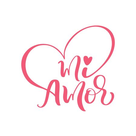 My love in Spanish vector digital calligraphy. Mi Amor vector hand lettering. Translation from Spanish to English of phrase You Are My Love. Calligraphic romantic inscription. 版權商用圖片 - 135738917