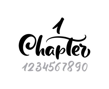 Chapter 1. One and other numbers. Calligraphy lettering hand drawn text. Flourish light vintage style for wedding book, romantic or drama book