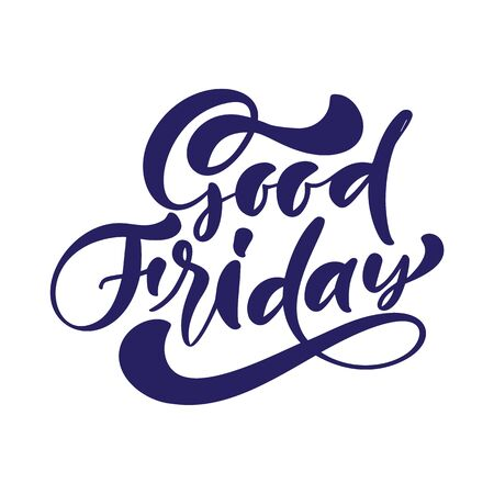 Good Friday hand drawn calligraphic vector text written on white background. Christian religious quote before Easter of Jesus Christ