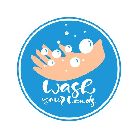 Wash your hands logo calligraphy lettering text with hand icon. Coronavirus Covid-19, quarantine motivational poster. Personal hygiene and disinfection notice. Vector illustration Illustration