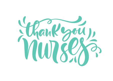 Thank you nurses lettering vector text and on white background. illustration for International Nurses Day. Holiday for doctors.