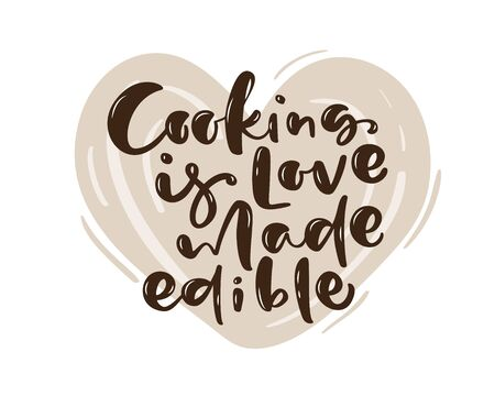 Cooking is love made edible kitchen vector text with hand drawn unique typography design element for greeting cards, prints and posters Handwritten lettering, modern calligraphy for food cooking blog