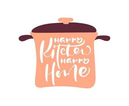 Happy Kitchen happy home hand draw calligraphy text on pan. Vector white isolated letters logo. Positive handwritting rule lettering for motivation and inspiration