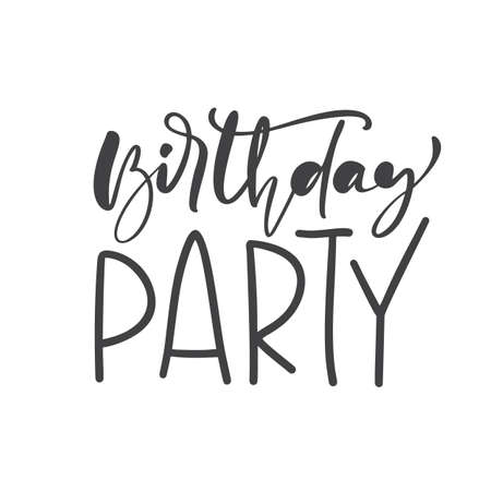 Birthday Party hand drawn lettering vector calligraphy text. Modern motivation slogan design for party birthday banner, poster, card, invitation, flyer, brochure. Ink illustration