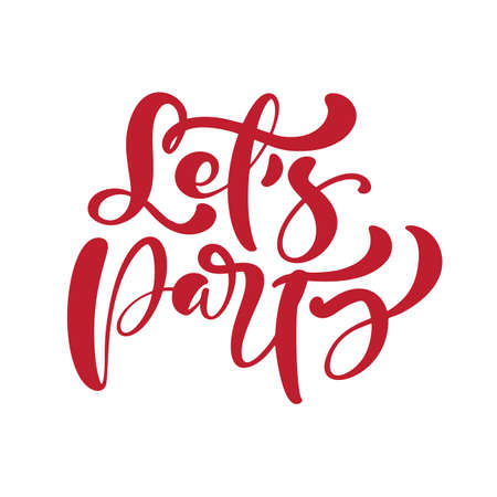 Lets party hand drawn lettering vector calligraphy text. Modern motivation slogan design for party birthday banner, poster, card, invitation, flyer, brochure. Ink illustration