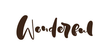 Wonderful vector hand drawn lettering positive quote. Calligraphy inspirational and motivational slogan for business card, banner, poster