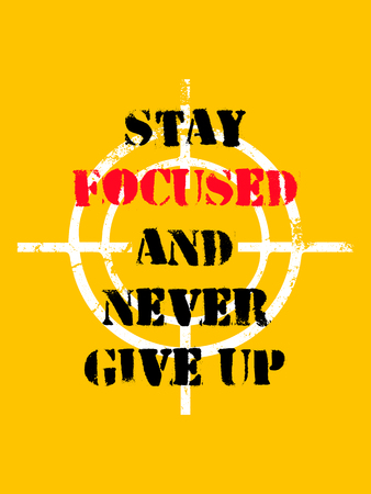 Inspiring motivation quote with text Stay Focused and Never Give Up. Vector typography poster design concept