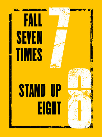times up: Inspiring motivation quote with text Fall seven times, stand up eight. Vector typography poster design concept Illustration