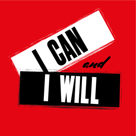 inspiring: Inspiring motivation quote with text I Can and I Will. Vector typography poster design concept
