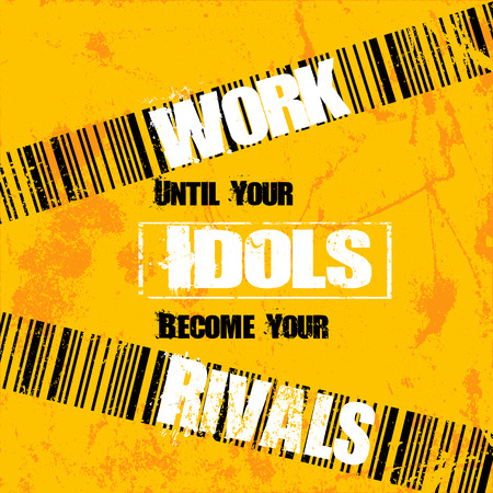 inspiring: Work until your idols become your rivals. Inspiring creative motivation quote. Vector typography banner design concept Illustration