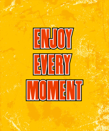 inspiring: Inspiring motivation quote with text Enjoy Every Moment. Vector typography poster design concept Illustration