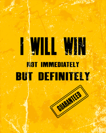 strong message: Inspiring motivation quote with text I Will Win. Not Immediately But Definitely. Vector typography poster design concept