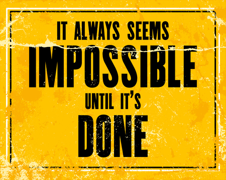 Inspiring motivation quote with text It Always Seems Impossible Until it's Done. Vector typography poster design concept