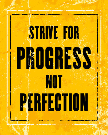 strive for: Inspiring motivation quote with text Strive For Progress Not Perfection. Vector typography poster design concept Illustration