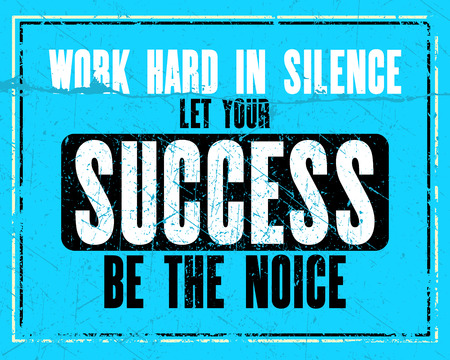 Inspiring motivation quote with text Work Hard In Silence Let Your Succedd Be The Noise. Vector typography poster design concept