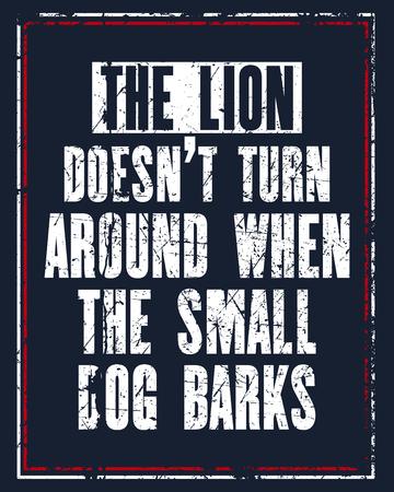動機の引用を鼓舞、ライオンはいない電源周りとき、小さな犬の鳴き声テキストで。ベクトル タイポグラフィ ポスター デザイン コンセプト。苦し