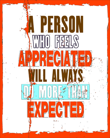 Inspiring motivation quote with text A Person Who Feels Appreciated Will Always Do More Than Expected. Vector typography poster and t-shirt design. Distressed old metal sign texture. 向量圖像