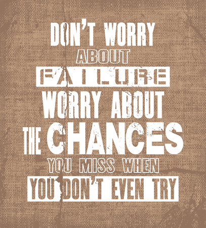 Inspiring motivation quote with text Do Not Worry About Failure Worry About The Chances You Miss When You Do Not Even Try. Vector typography poster and t-shirt design. Distressed canvas texture.