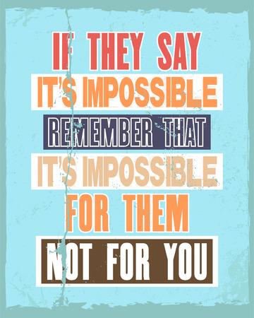 動機の引用を鼓舞すると、場合彼らと言うそれは不可能を覚えて、それは不可能のそれらないあなたのためのテキストで。ベクトル タイポグラフィ