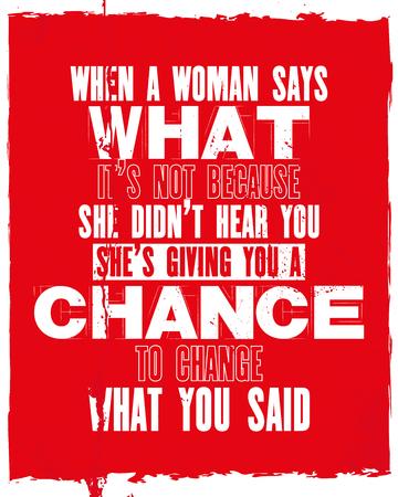 Motivación inspiradora con texto Cuando una mujer dice lo que no es porque no te escuchó, te está dando la oportunidad de cambiar lo que dijiste. Diseño de cartel y camiseta de vector tipografía.