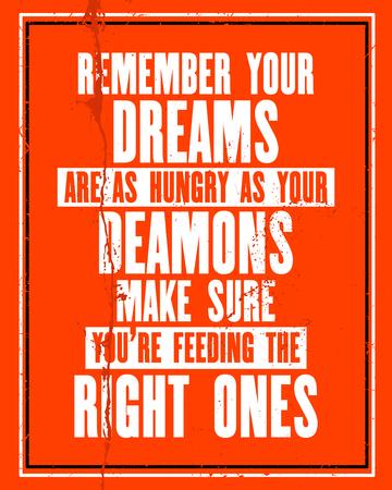テキスト付きの刺激的なモチベーションの引用あなたの夢は、あなたが正しいものを供給していることを確認し、あなたのデーモンと同じくらい飢