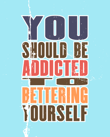 Inspiring motivation quote with text You Should Be Addicted To Bettering Yourself. Vector typography poster and t-shirt design.