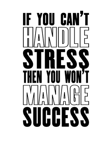 Inspiring motivation quote with text If You Can not Handle Stress Then You Will Not Manage Success. Vector typography poster and t-shirt design.