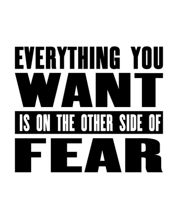 Inspiring motivation quote with text Everything You Want Is On The Other Side Of Fear.
