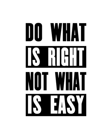 Inspiring Motivation Quote With Text Do What Is Right Not What