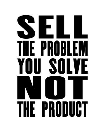 Inspiring motivation quote with text Sell The Problem You Solve Not The Product. Vector typography poster design concept. Distressed old metal sign texture.