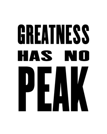 Inspiring motivation quote with text Greatness Has No Pick Illustration