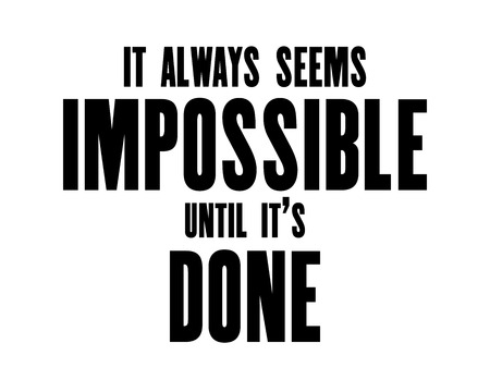 Inspiring motivation quote with text It Always Seems Impossible Until it s Done. Vector typography poster design concept Çizim