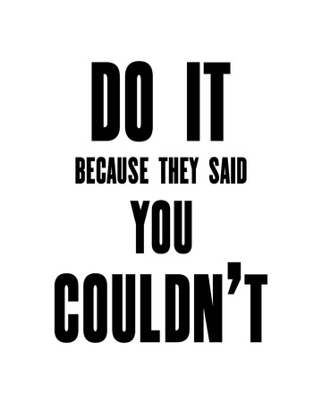 Inspiring motivation quote with text Do It Because They Said You Couldn t. Vector typography poster design concept Vectores