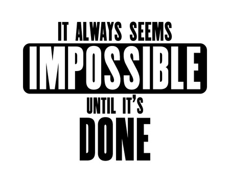 Inspiring motivation quote with text It Always Seems Impossible Until it s Done. Vector typography poster design concept.