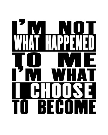 Inspiring motivation quote with text I Am Not What Happened To Me I Am What I Choose To Become. Vector typography poster design concept. Distressed old metal sign texture. Ilustração