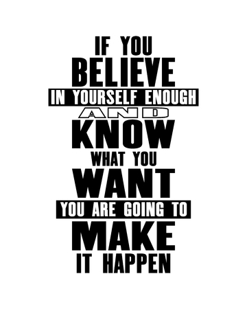 Inspiring motivation quote with text If You Believe In Yourself Enough And Know What You Want You Are Going To Make It Happen. Vector typography poster and t-shirt design 向量圖像