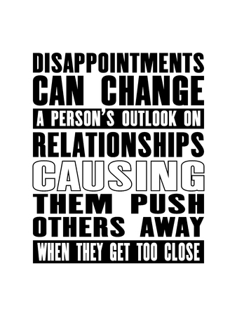 Inspiring motivation quote with text Disappointments Can Change a Person's Outlook On Relationships Causing Them Push Others Away When They Get Too Close. Vector typography poster. 写真素材 - 104026396