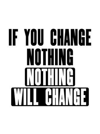 Inspiring motivation quote with text If You Change Nothing Nothing Will Change. Vector typography poster design concept. Distressed old peeled metal sign. Vintage card with canvas texture.