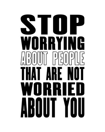 Inspiring motivation quote with text StopWorrying About People That Are Not Worried Abou You. Vector typography poster and t-shirt design. Distressed old metal sign texture.