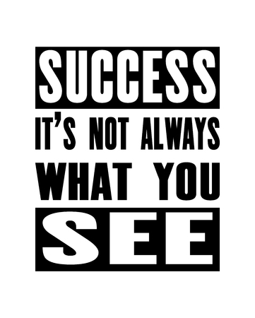 Inspiring motivation quote with text Success It Is Not Always What You See. Vector typography poster design concept. Distressed old metal sign texture. Illusztráció