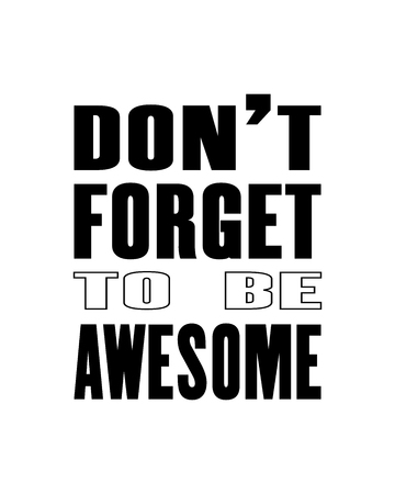 Inspiring motivation quote with text do not forget to be awesome. Vector typography poster design concept. Distressed old metal sign texture.